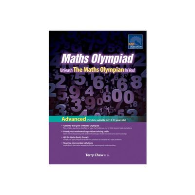 Maths Olympiad: Unleash the Maths Olympian in You!: Advanced (suit 11-13 years old)