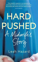 Hard Pushed - Notes of a Midwife
