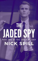 The Jaded Spy - Part Two of the Jaded Series