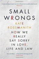 Small Wrongs: How we really say sorry in love life and law