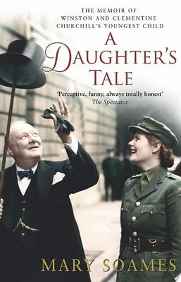 Daughter's Tale: The Memoir of Winston and Clementine Churchill's Youngest Child