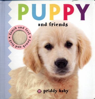 Puppy and Friends (Priddy Baby Touch and Feel)