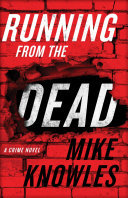 Running from the Dead - A Crime Novel
