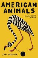 American Animals - A True Crime Memoir