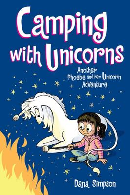 Camping with Unicorns (Phoebe and Her Unicorn #11)