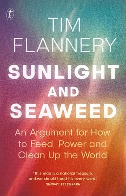 Sunlight and Seaweed: an Argument for How to Feed, Power and Clean Up the World
