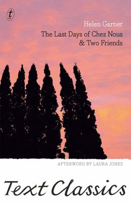 The Last Days of Chez Nous and Two Friends: Text Classics