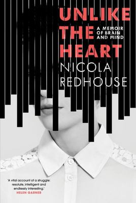 Unlike the Heart: A Story of Brain and Mind  PB