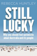 Still Lucky: Why you should feel optomistic about Australia and its people
