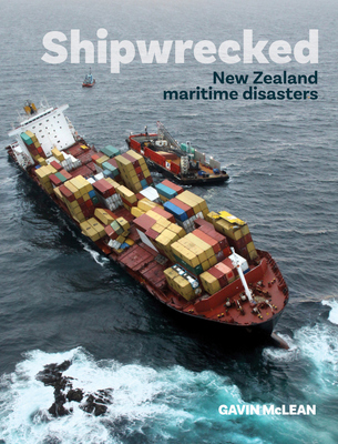Shipwrecked - New Zealand Maritime Disasters