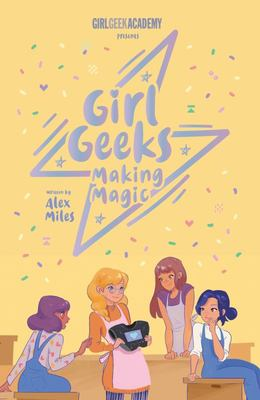 Making Magic (#4 Girl Geeks)