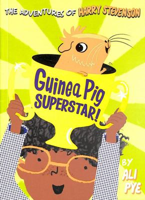 Guinea Pig Superstar (#2 Adventures of Harry Stevenson)