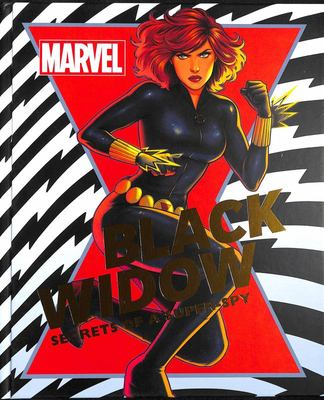 Marvel the Black Widow: Secrets of a Super-Spy