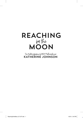 Reaching for the Moon - The Autobiography of NASA Mathematician Katherine Johnson