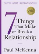 7 Things That Make or Break A Relationship