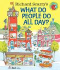 Richard Scarry's What Do People Do All Day? (HB)