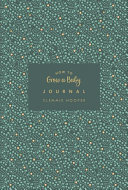 How to Grow a Baby Journal - From Feeling the First Kick to Surviving Night Feeds, Capture the Highs and Lows