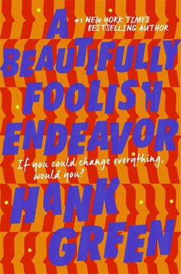 A Beautifully Foolish Endeavor: An Absolutely Remarkable Thing Bk 2