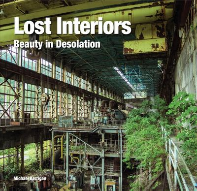 Lost Interiors: Beauty in Desolation (HB)