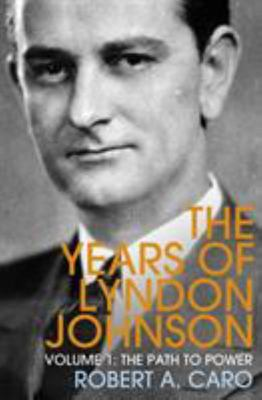 The Path to Power - The Years of Lyndon Johnson