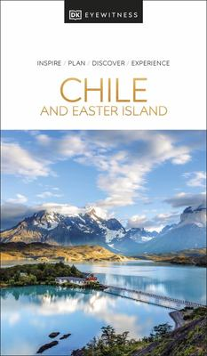 Chile and Easter Island: Eyewitness Travel Guide