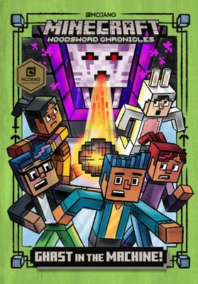 Ghast in the Machine (Minecraft Woodsword Chronicles #4)