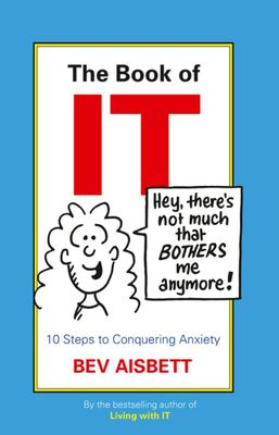 The Book of IT: 10 Steps to Conquering Anxiety