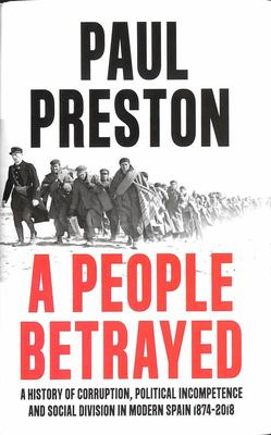 A People Betrayed: A History of 20th Century Spain