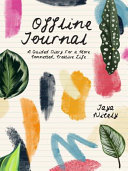 Offline Journal - A Guided Diary for a More Connected, Creative, Less Internet-Y Life