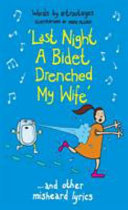 Last Night a Bidet Drenched My Wife:... and Other Misheard Lyrics