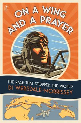 On a Wing and a Prayer: The Race that Stopped the World