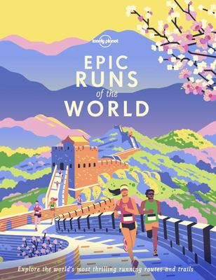 Lonely Planet : Epic Runs of the World