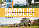 Skoolie!: How to Convert a School Bus or Van
