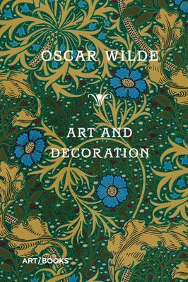 Art and Decoration - Being Extracts from Reviews and Miscellanies