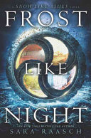 Frost Like Night (Snow Like Ashes #3)