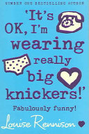 It's OK, I'm Wearing Really Big Knickers (Confessions of Georgia Nicolson #2)