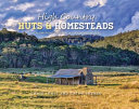 High Country Huts  Homesteads: A Celebration of Australia's Classic Mountain Shelters