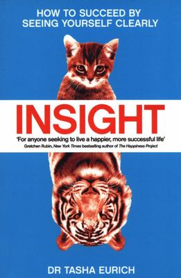 Insight - How to Succeed by Seeing Yourself Clearly