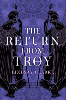 The Return from Troy (the Troy Quartet, Book 4)