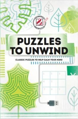 Overworked and Underpuzzled: Puzzles to Unwind - Classic Puzzles to Help Calm Your Mind