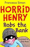 Horrid Henry Robs the Bank (#17)