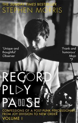 Record Play Pause - Confessions of a Post-Punk Percussionist: Volume 1