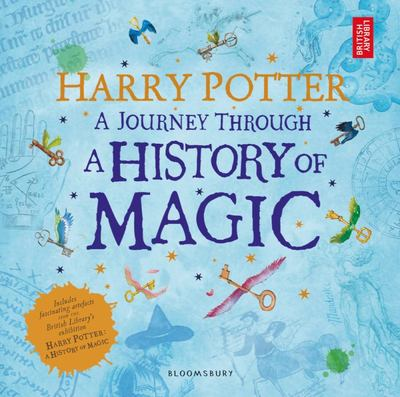A Journey Through the History of Magic (Harry Potter)