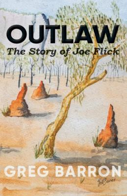 Outlaw - The Story of Joe Flick