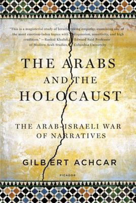 The Arabs and the Holocaust - The Arab-Israeli War of Narratives