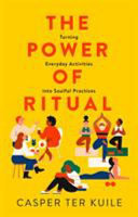The Power of Ritual - Turning Everyday Activities into Soulful Practices