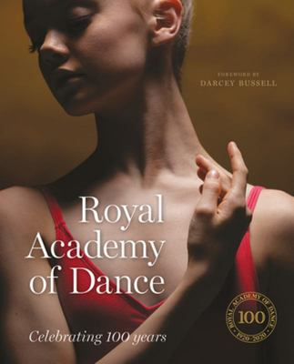 Royal Academy of Dance - Celebrating 100 Years