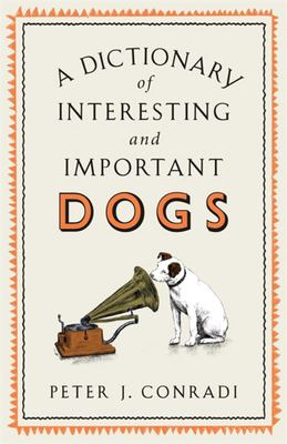 A Dictionary of Interesting and Important Dogs