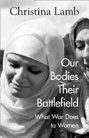 Our Bodies, Their Battlefield - What War Means For Women