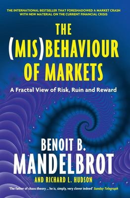 The (Mis)behaviour of Markets - a fractal view of risk, ruin and reward (revised edition 2008)